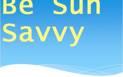 Be Sun Savvy!